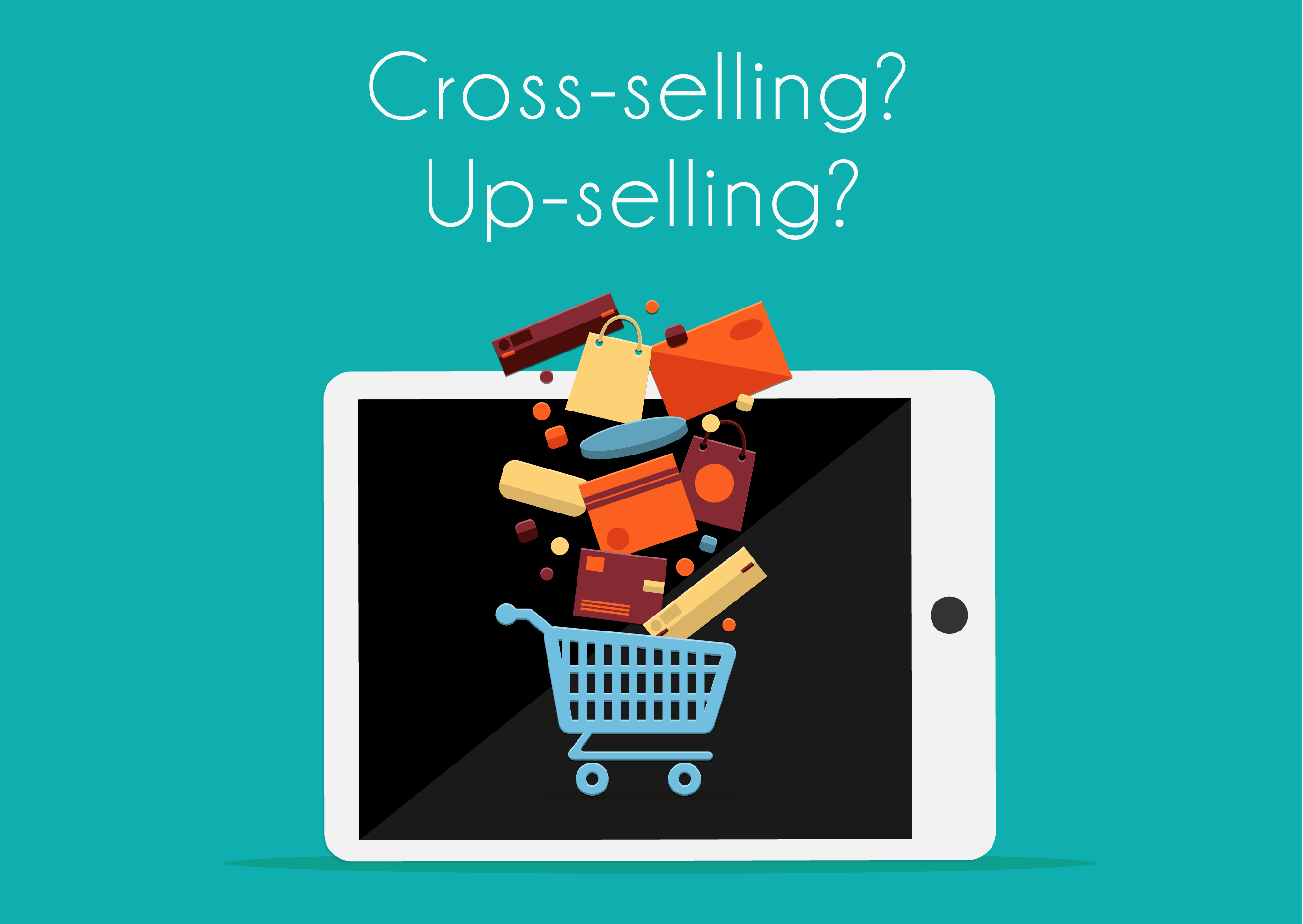 Cross-selling and Up-selling! how effective they can be?